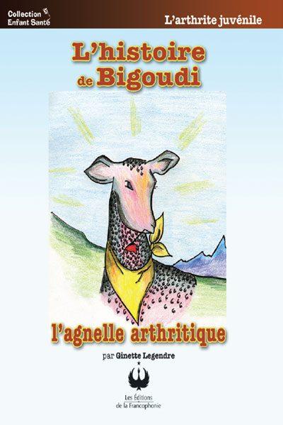 L'histoire de Bigoudi l'agnelle arthtritique